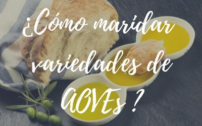 Cómo maridar los AOVEs de Oleícola Jaén