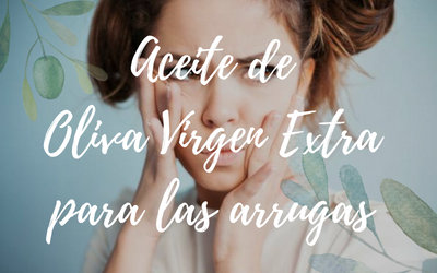 Aceite de Oliva Virgen Extra para las arrugas